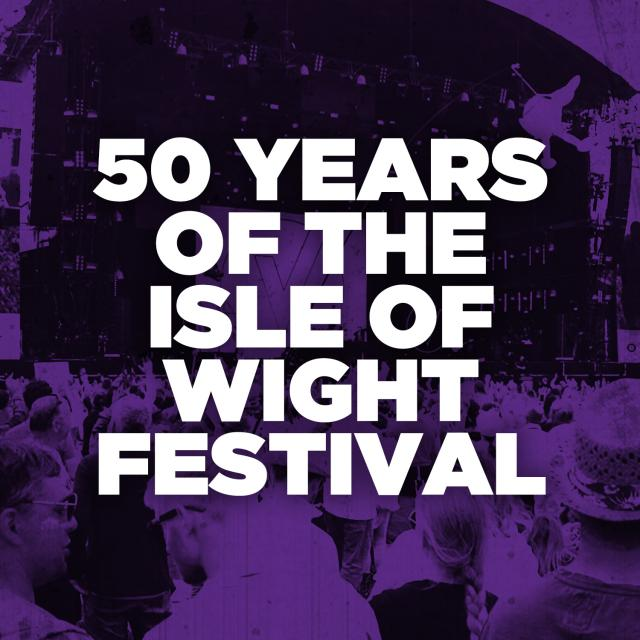 50 Years of the Isle of Wight Festival